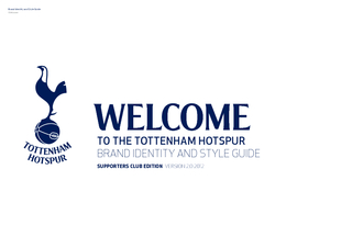 WELCOMTO HE TOTTENHAM HOTSPUR BRAND IDENTITY AND STYLE GUIDESUPPORTERS