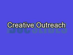Creative Outreach PowerPoint PPT Presentation