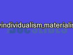 capitalistsociety,namelyindividualism,materialism,theroleofmerit,andtr PowerPoint PPT Presentation