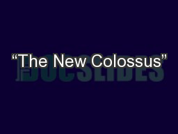"""The New Colossus"""