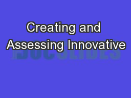 Creating and Assessing Innovative
