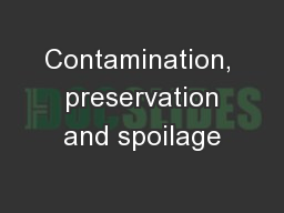 Contamination,  preservation and spoilage