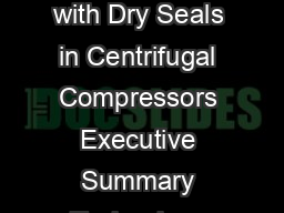 Lessons Learned from Natural Gas STAR Partners Replacing Wet Seals with Dry Seals in Centrifugal Compressors Executive Summary Technology Background Wet Seals Dry Seals Method for Reducing Natural Ga PDF document - DocSlides