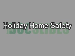 Holiday Home Safety PowerPoint PPT Presentation