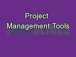 Project Management Tools PowerPoint PPT Presentation