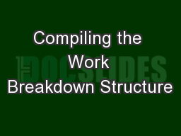 Compiling the Work Breakdown Structure