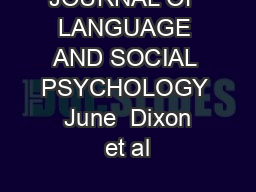 JOURNAL OF LANGUAGE AND SOCIAL PSYCHOLOGY  June  Dixon et al PDF document - DocSlides