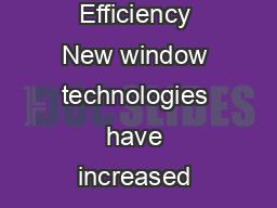 Whats New in Building Energy Efficiency Selecting Windows for Energy Efficiency New window technologies have increased energy benefits and comfort and have provided more practical options for consume