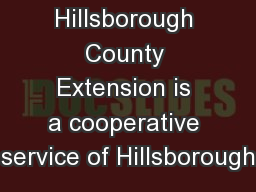 Hillsborough County Extension is a cooperative service of Hillsborough