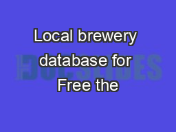 Local brewery database for Free the