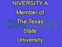 AM OUSTON TATE NIVERSITY A Member of The Texas State University System INANCIAL