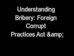 Understanding Bribery: Foreign Corrupt Practices Act &