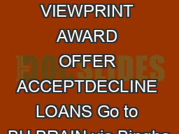 CHECK STATUS VIEWPRINT AWARD OFFER ACCEPTDECLINE LOANS Go to BU BRAIN via Bingha PDF document - DocSlides