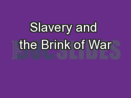 Slavery and the Brink of War PowerPoint PPT Presentation