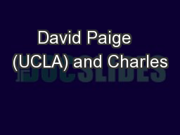 David Paige  (UCLA) and Charles