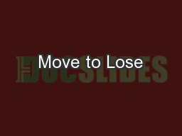 Move to Lose PowerPoint PPT Presentation