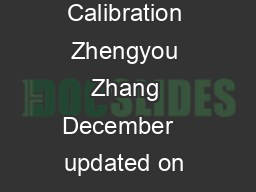 A Flexible New Technique for Camera Calibration Zhengyou Zhang December   updated on December   updated on March   updated on Aug
