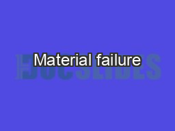 Material failure PowerPoint PPT Presentation
