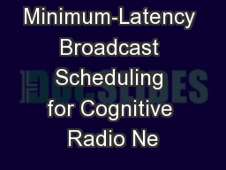Minimum-Latency Broadcast Scheduling for Cognitive Radio Ne