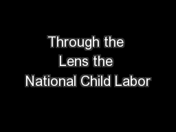 Through the Lens the National Child Labor