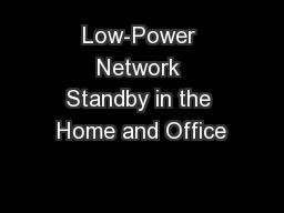 Low-Power Network Standby in the Home and Office