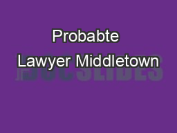 Probabte Lawyer Middletown PowerPoint PPT Presentation