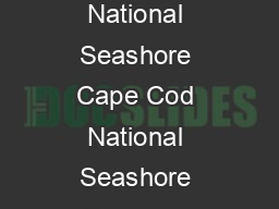 Special Events and Campfires at Cape Cod National Seashore Cape Cod National Seashore offers many picturesque places to hold special events