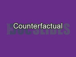 Counterfactual PowerPoint PPT Presentation