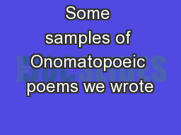Some samples of Onomatopoeic poems we wrote