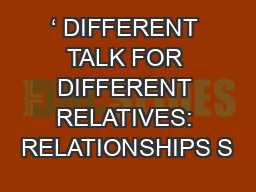 ' DIFFERENT TALK FOR DIFFERENT RELATIVES: RELATIONSHIPS S