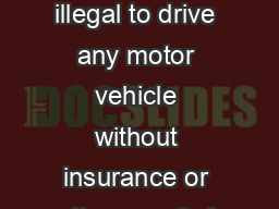 What is Financial Responsibility In Ohio it is illegal to drive any motor vehicle without insurance or other proof of nancial responsibility FR PowerPoint PPT Presentation