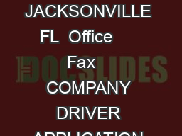 CENTURION AUTO TRANSPORT CORPORATE SAFETYRECRUITING OFFICE  NEW KINGS ROAD JACKSONVILLE FL  Office      Fax    COMPANY DRIVER APPLICATION Page  Application Index Page  Cover Letter Page  Driver Job D
