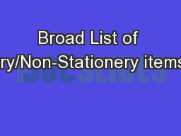 Broad List of Stationery/Non-Stationery items/articles