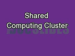 Shared Computing Cluster