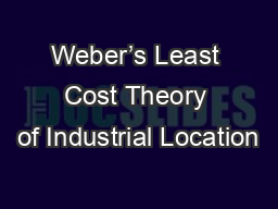 Weber's Least Cost Theory of Industrial Location