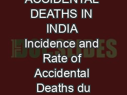 CHAPTER   ACCIDENTAL DEATHS IN INDIA Incidence and Rate of Accidental Deaths du PowerPoint PPT Presentation