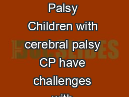 HealthRelated Fitness for Children and Adults with Cerebral Palsy Children with cerebral palsy CP have challenges with movement function and mobility that last a lifetime