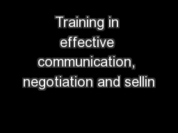 Training in effective communication, negotiation and sellin