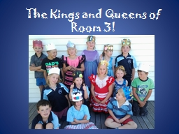 The Kings and Queens of Room 3! PowerPoint PPT Presentation