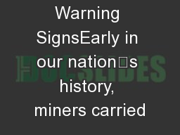 Early Warning SignsEarly in our nation's history, miners carried