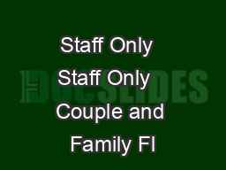 Staff Only  Staff Only   Couple and Family Fl PowerPoint PPT Presentation