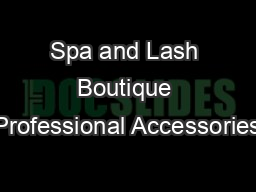Spa and Lash Boutique Professional Accessories