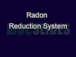 Radon Reduction System PowerPoint PPT Presentation