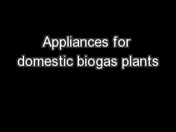 Appliances for domestic biogas plants