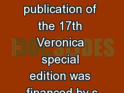 The publication of the 17th Veronica special edition was financed by s