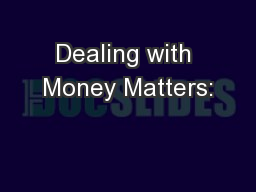 Dealing with Money Matters: