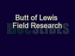 Butt of Lewis Field Research