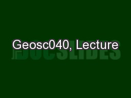 Geosc040, Lecture PowerPoint PPT Presentation