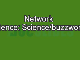 Network Science: Science/buzzword? PowerPoint PPT Presentation
