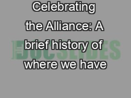 Celebrating the Alliance: A brief history of where we have